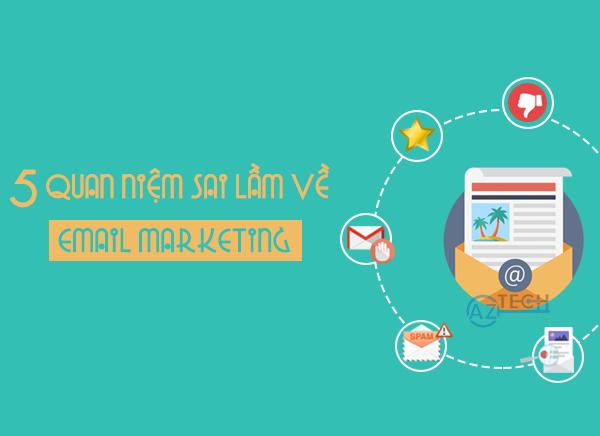 5 Quan niệm sai lầm về dịch vụ quảng cáo qua Email Marketing