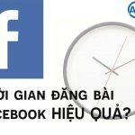 Thời gian đăng bài Facebook hiệu quả để tăng lượt tiếp cận bài viết