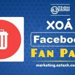 Cách xoá trang Fanpage trên Facebook bằng điện thoại, máy tính