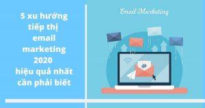 5 xu hướng tiếp thị email marketing 2020