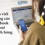 """Cách viết quảng cáo Facebook """"hạ gục"""" khách hàng sau lần đọc đầu tiên"""