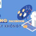 Có nên Seeding like, comment trước khi chạy Facebook Ads hay không?