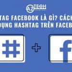 #Hashtag Facebook là gì? Cách tạo và sử dụng Hashtag trên Facebook