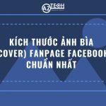 Kích thước ảnh bìa (COVER) Fanpage Facebook hoàn hảo cập nhật 2020