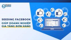 seeding facebook gia tăng đơn hàng cho doanh nghiệp