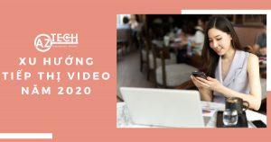xu hướng tiếp thị video marketing năm 2020